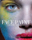 Face Paint: The Story of Makeup Cover Image