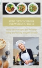 Keto Diet Cookbook for Women After 50: tasty easy recipes for healthy living and losing weight quickly Cover Image