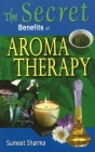 Secret Benefits of Aromatherapy Cover Image