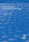 Social Theory and Communication Technology (Routledge Revivals) Cover Image