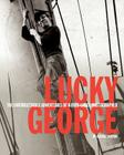 Lucky George: The Unforgettable Adventures of a Free-Lance Photographer Cover Image