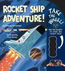 Rocket Ship Adventure! (Take the Wheel!) Cover Image