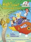 High? Low? Where Did It Go?: All About Animal Camouflage (Cat in the Hat's Learning Library) Cover Image