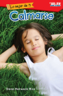 Lo Mejor de Ti: Calmarse (the Best You: Calm Down) (Exploring Reading) Cover Image