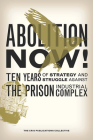 Abolition Now!: Ten Years of Strategy and Struggle Against the Prison Industrial Complex Cover Image