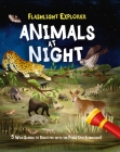 Flashlight Explorers: Animals at Night: 5 Wild Scenes to Discover with the Press-Out Flashlight Cover Image
