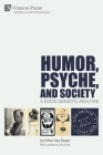 Humor, Psyche, and Society: A Socio-Semiotic Analysis (Anthropology) Cover Image