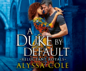 A Duke by Default (Reluctant Royals #2) Cover Image