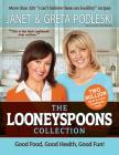 The Looneyspoons Collection: Good Food, Good Health, Good Fun! Cover Image