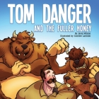 Tom Danger and the Fuller Honey Cover Image