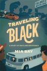 Traveling Black: A Story of Race and Resistance Cover Image