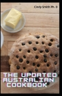 The Updated Australian Cookbook: The Complete Australian Cookbook And Classic Cuisine RIght In Your Home Kitchen Cover Image