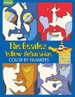Crayola the Beatles Yellow Submarine Color by Numbers: All You Need Is Color! Cover Image