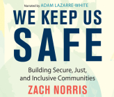 We Keep Us Safe: Building Secure, Just, and Inclusive Communities Cover Image