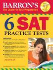 6 SAT Practice Tests (Barron's Test Prep) Cover Image