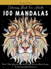 Coloring Book For Adults: 100 Mandalas: World's Most Amazing Collection of Stress Relieving Animal Designs For Relaxation And Meditation Cover Image