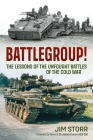 Battlegroup!: The Lessons of the Unfought Battles of the Cold War Cover Image