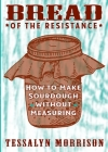 Bread of the Resistance: How to Make Sourdough Without Measuring Cover Image