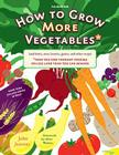 How to Grow More Vegetables: (and Fruits, Nuts, Berries, Grains, and Other Crops) Than You Ever Thought Possible on Less Land Th Cover Image