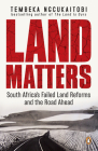 Land Matters: South Africa's Failed Land Reforms and the Road Ahead Cover Image