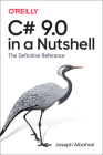C# 9.0 in a Nutshell: The Definitive Reference Cover Image