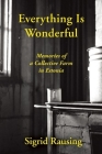 Everything Is Wonderful: Memories of a Collective Farm in Estonia Cover Image