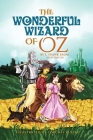 The Wonderful Wizard of Oz by L. Frank Baum (Illustrated) Cover Image