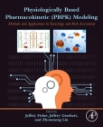 Physiologically Based Pharmacokinetic (Pbpk) Modeling: Methods and Applications in Toxicology and Risk Assessment Cover Image