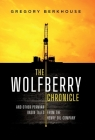 The Wolfberry Chronicle: And Other Permian Basin Tales From The Henry Oil Company Cover Image