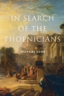 In Search of the Phoenicians (Miriam S. Balmuth Lectures in Ancient History and Archaeolog) Cover Image