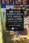 Sar Image Interpretation for Various Land Covers: A Practical Guide Cover Image