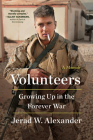 Volunteers: Growing Up in the Forever War Cover Image