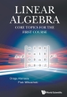 Linear Algebra: Core Topics for the First Course Cover Image