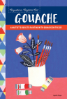 Anywhere, Anytime Art: Gouache: An artist's guide to painting with gouache on the go! Cover Image