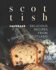 Scottish Cookbook: Delicious Recipes from Scotland Cover Image