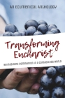 Transforming Eucharist: Reimagining Communion in a Contactless World Cover Image