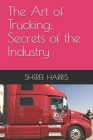 The Art of Trucking: Secrets of the Industry Cover Image