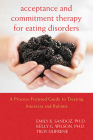 Acceptance and Commitment Therapy for Eating Disorders: A Process-Focused Guide to Treating Anorexia and Bulimia Cover Image