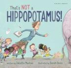 That's Not a Hippopotamus! Cover Image