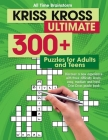 Kriss Kross Ultimate: 300+ Puzzles for Adults and Teens. Discover a new experience with three difficulty Levels: Easy, Medium and Hard. Cris Cover Image