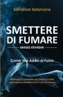 Smettere di Fumare senza rinviare: Come dire addio al fumo Cover Image