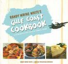 Randy Wayne White's Gulf Coast Cookbook: With Memories and Photos of Sanibel Island Cover Image