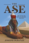 The Ase: The Myth and Reality of God and Man Cover Image