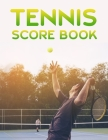 Tennis Score Book: Game Record Keeper for Singles or Doubles Play Men Playing Tennis Cover Image