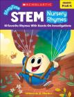 StoryTime STEM: Nursery Rhymes: 10 Favorite Rhymes With Hands-On Investigations Cover Image