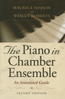 The Piano in Chamber Ensemble, Second Edition: An Annotated Guide Cover Image