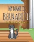 My Name Is Bernadette Cover Image