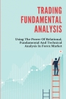 Trading Fundamental Analysis: Using The Power Of Relational, Fundamental And Technical Analysis In Forex Market: Forex Trading Books For Beginners Cover Image