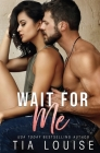 Wait for Me: A brother's best friend stand-alone romance. Cover Image