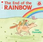 The End of the Rainbow (I Like to Read) Cover Image